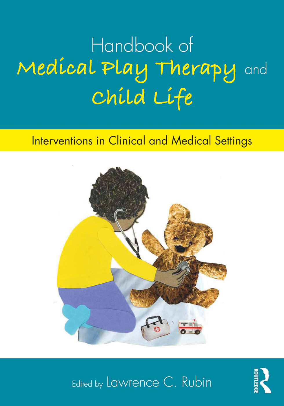 The Handbook of Medical Play Therapy and Child Life brings together the  voices and clinical experiences of dedicated clinical practitioners in the  fields of ...