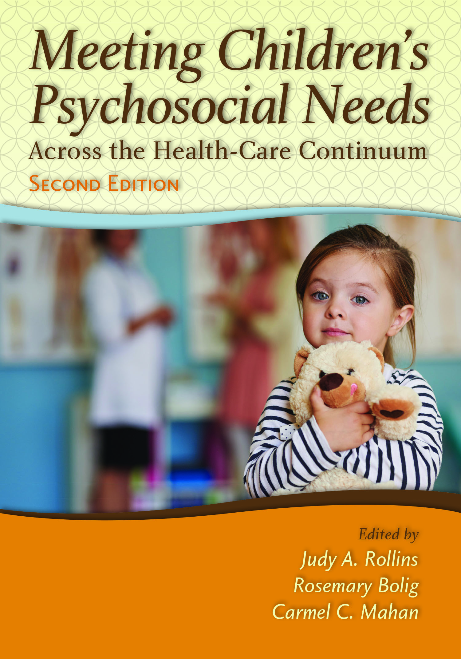 Meeting Children's Psychosocial Needs Across the Health-Care Continuum,  Second Edition captures the many developments in children's health care  since the ...